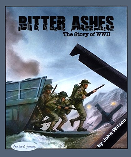 Bitter Ashes: The Story of WW II (Stories of Canada) Descargar PDF Gratis