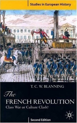 The French Revolution: Class War or Culture Clash? (Studies in European History) by Blanning, T.C.W. ( 1997 )