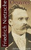 Friedrich Nietzsche : Oeuvres