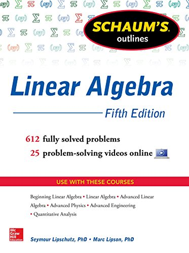 Schaum's Outline of Linear Algebra, 5th Edition: 612 Solved Problems + 25 Videos (English Edition) Linear Video