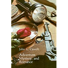 Adventure, Mystery, and Romance: Formula Stories as Art and Popular Culture (Phoenix Series)