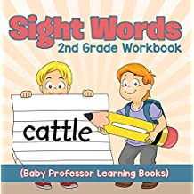 Sight Words 2nd Grade Workbook (Baby Professor Learning Books)