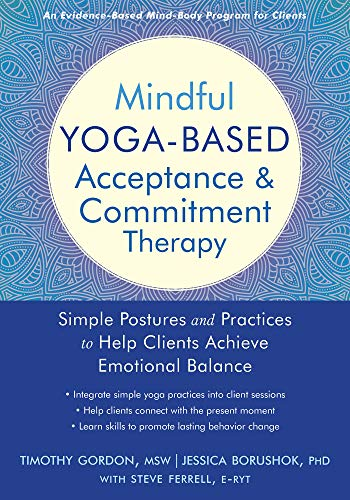 Mindful Yoga-Based Acceptance and Commitment Therapy: Simple ...