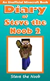 #10: Diary of Steve the Noob 2 (An Unofficial Minecraft Book) ( Diary of Steve the Noob Collection)