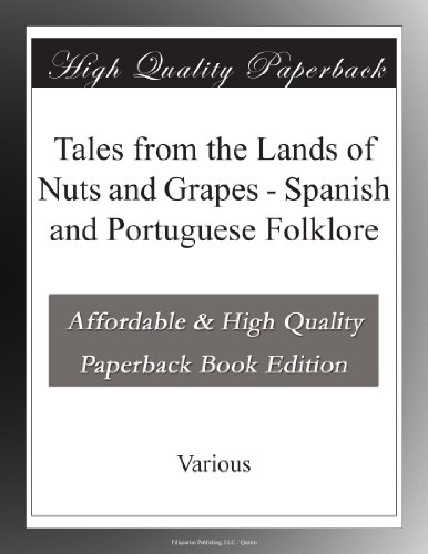 tales-from-the-lands-of-nuts-and-grapes-spanish-and-portuguese-folklore