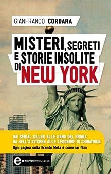 Misteri, segreti e storie insolite di New York (eNewton Manuali e Guide) di [Cordara, Gianfranco]
