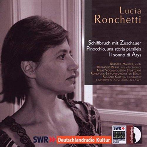 Lucia Ronchetti: Schiffbruch mit Zuschauer / Pinocchio, una storia parallela / Il sonno di Atys (Zuschauer Ein)