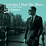 Yesterday I Had The Blues: The Music Of Billie Holiday