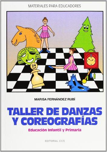 Taller De Danzas Y Coreografias (Materiales para educadores) por Marisa Fernández Rubí