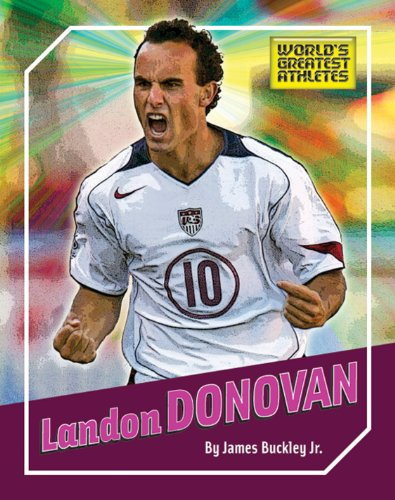 Landon Donovan (The World's Greatest Athletes)
