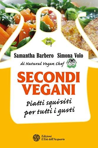 Secondi vegani: Piatti squisiti per tutti i gusti