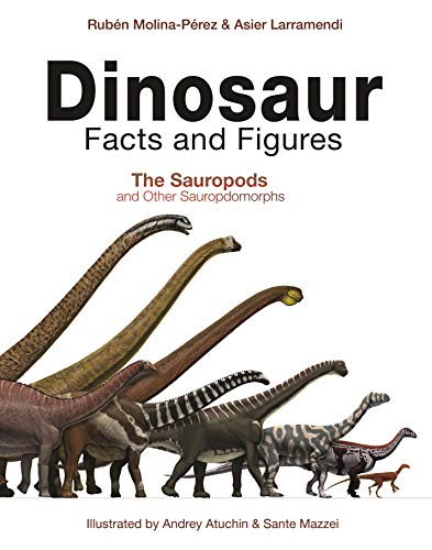 Dinosaur Facts and Figures: The Sauropods and Other Sauropodomorphs
