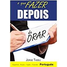 O que fazer DEPOIS de Orar (O que fazer Antes & o que fazer DEPOIS de Orar Livro 2) (Portuguese Edition)