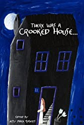 There Was a Crooked House. (An Anthology of Crooked Stories)
