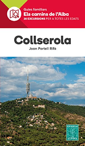 Collserola. Els Camins de l'Alba. Editorial Alpina. por VV.AA.