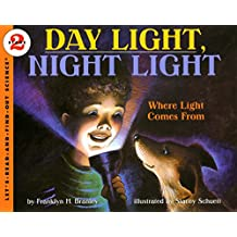 Day Light, Night Light: Where Light Comes From (Let's-Read-and-Find-Out Science 2, Band 1)