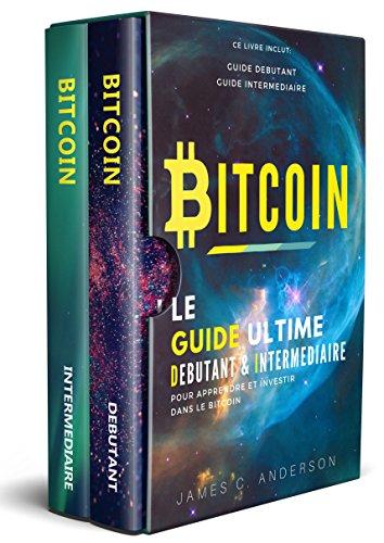 Couverture du livre Bitcoin: Le Guide Ultime Débutant et Intermédiaire pour Apprendre et Investir dans le Bitcoin