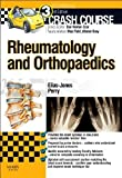 Crash Course Rheumatology and Orthopaedics, 3e by Elias-Jones MBChB MRCS(Edin), Cameron, Perry MBChB BSc(Hons) (2013) Paperback