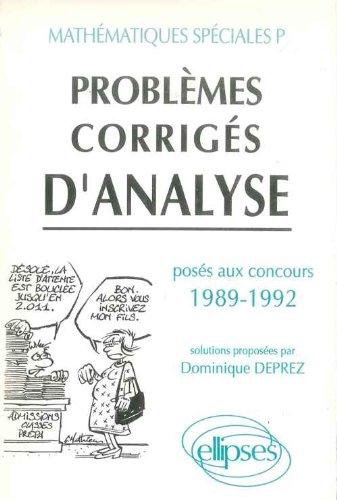 Problèmes corrigés d'analyse posés aux concours 1989-1992 : Mathématiques spéciales P