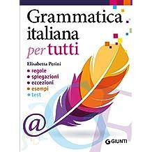 Permalink to Grammatica italiana per tutti: regole, spiegazioni, eccezioni, esempi, test PDF