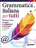 Grammatica italiana per tutti: regole, spiegazioni, eccezioni, esempi, test (Italian Edition)