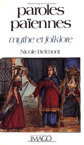 Paroles païennes. Mythe et folklore