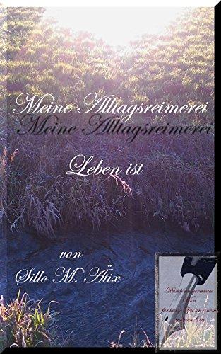 Meine Alltagsreimerei: Leben ist (Allerlei Reimerei 2) (German Edition)