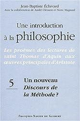 Une introduction à la philosophie : Tome 5, Un nouveau Discours de la méthode ?