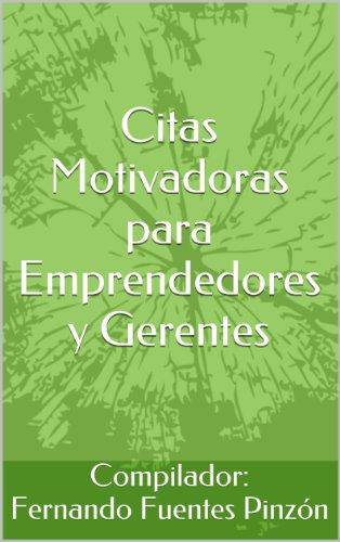Descargas gratuitas de libros de epub Citas Motivadoras para Emprendedores y Gerentes B00F107048 ePub