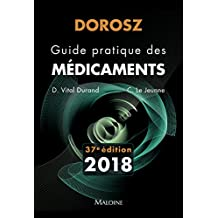 Dorosz Guide Pratique des Medicaments 2018, 37e ed.
