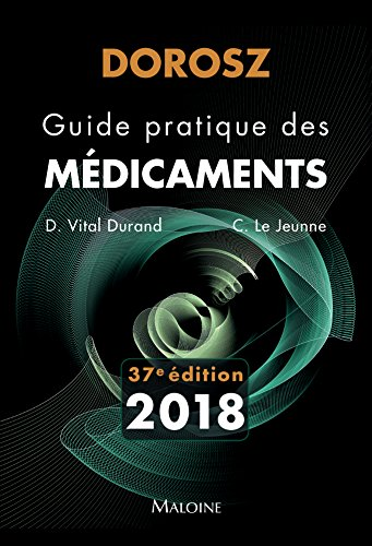Dorosz Guide Pratique des Medicaments 2018, 37e ed.