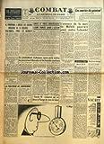 COMBAT [No 6270] du 20/08/1964 - LES MARIES DU GENERAL PAR GABRIEL MATZNEFF EN RECEVANT HIER MM GISCARD D'ESTAING ET BOKANOWSKI M POMPIDOU A OUVERT LES GRANDS DOSSIERS DE LA RENTREE SALAIRES PRIX ET BUDGET DE GAULLE REPOND A JOHNSON LA CHRONIQUE D'EM