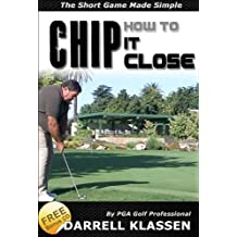 How to Chip it Close. The Short Game Made Simple (Golf's an Easy Game Book 3) (English Edition)