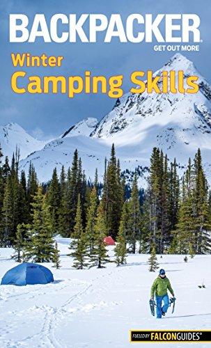 Backpacker Winter Camping Skills (Backpacker Magazine Series) (English Edition) por Molly Absolon