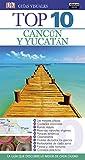 Cancún y Yucatán (Guías Top 10) (GUIAS TOP10)