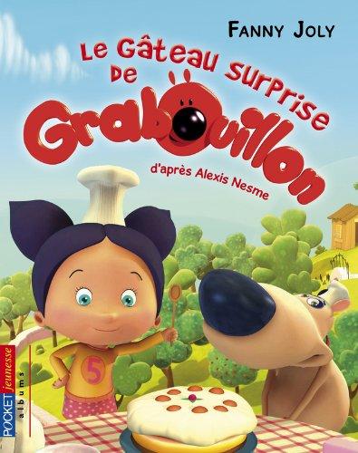 1. Grabouillon : Le gâteau surprise de Grabouillon