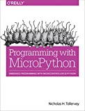 Programming with MicroPython: Embedded Programming with Microcontroller & Python