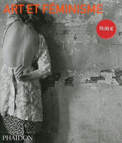 Art et féminisme par Helena Reckitt, Peggy Phelan