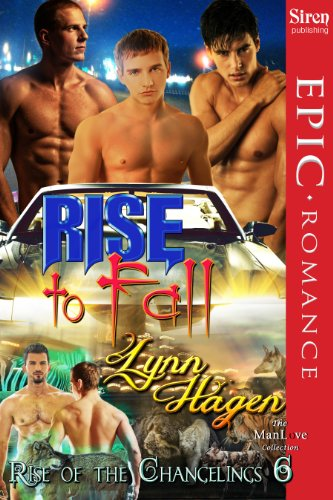 Rise to Fall [Rise of the Changelings, Book 6] (Siren