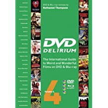Dvd Delirium Vol. 4: The International Guide to Weird and Wonderful Films on DVD and Blu-ray