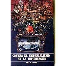 Contra el imperialismo en la información