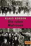 'Die roten Matrosen oder Ein vergessener Winter: Roman (Gulliver)' von Klaus Kordon