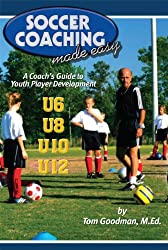 Soccer Coaching Made Easy: A Coach's Guide to Youth Player Development (English Edition)