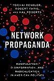 #6: Network Propaganda: Manipulation, Disinformation, and Radicalization in American Politics