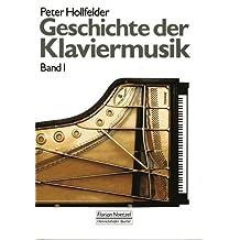 Geschichte der Klaviermusik. Bände 1 und 2.