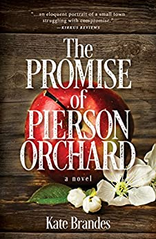 The Promise of Pierson Orchard (English Edition) von [Brandes, Kate]