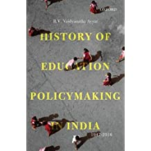 History of Education Policymaking in India 1947-2016: -