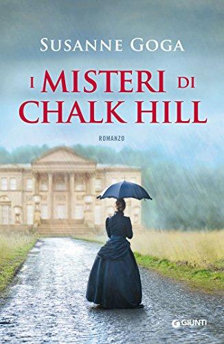 I misteri di Chalk Hill di [Goga, Susanne]