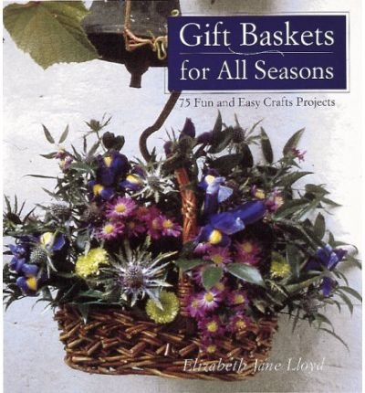 gift-baskets-for-all-seasons-75-fun-and-easy-craft-projects-paperback-common