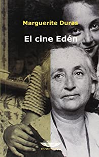 El cine Edén par Marguerite Duras